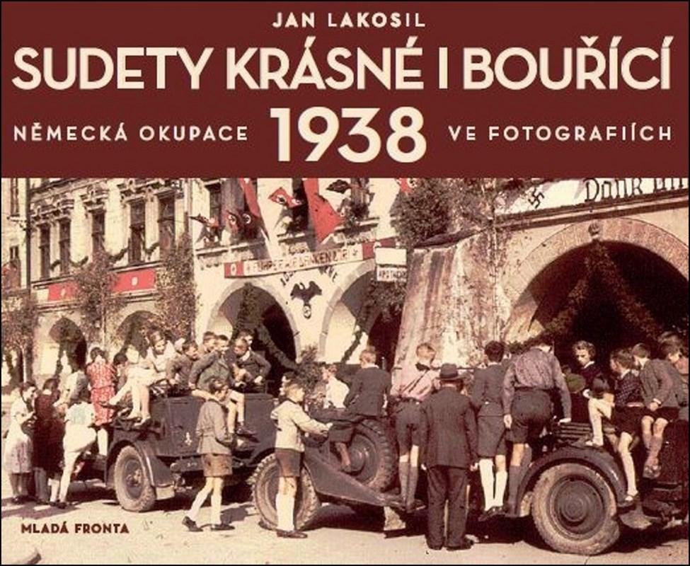 SUDETY KRÁSNÉ I BOUŘÍCÍ 1938