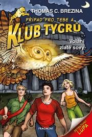 Klub Tygrů – Volání zlaté sovy