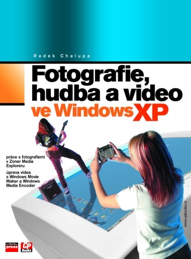 Fotografie, hudba a video ve Windows XP | Radek Chalupa