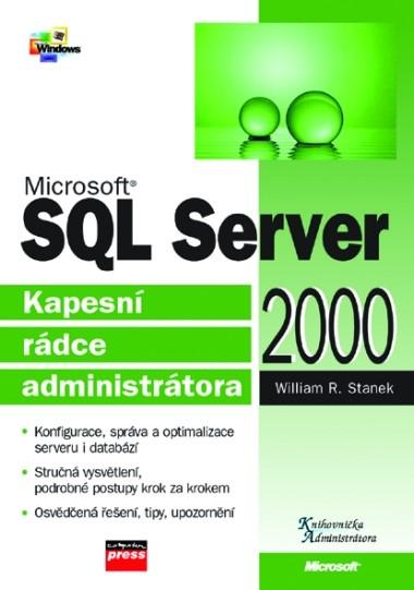 Microsoft SQL Server 2000 Kapesní rádce administrátora | William R. Stanek