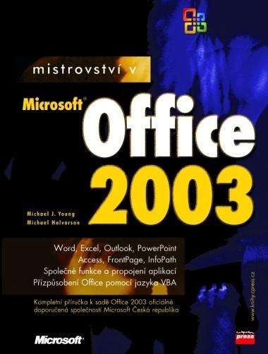 Mistrovství v Microsoft Office 2003 | Michael Halvorson, Michael J. Young