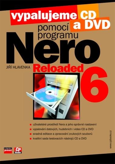 Vypalujeme CD a DVD pomocí programu NERO 6 RELOADED   Jiří Hlavenka