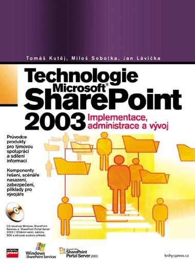 Technologie Microsoft Office SharePoint 2003 | Jan Lávička, Miloš Sobotka, Tomáš Kutěj