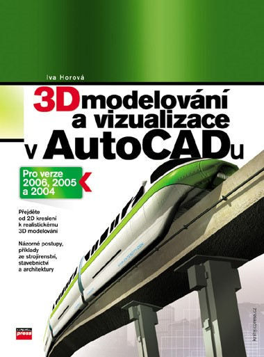 3D modelování a vizualizace v AutoCADu | Iva Horová