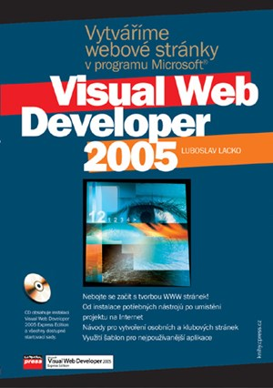 Vytváříme webové stránky v programu Microsoft Visual Web Developer 2005 | Ľuboslav Lacko