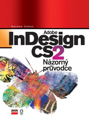 ADOBE INDESIGN CS2 NÁZORNÝ PRŮVODCE  K1280