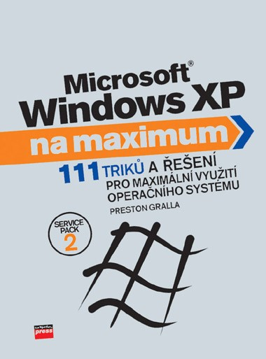 Microsoft Windows XP na maximum | Preston Gralla