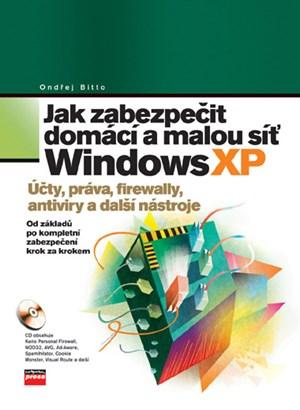 Jak zabezpečit domácí a malou síť Windows XP | Ondřej Bitto