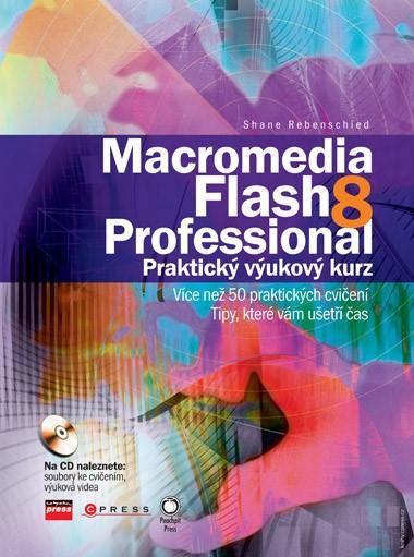 Macromedia Flash 8 Professional | Shane Rebenschied