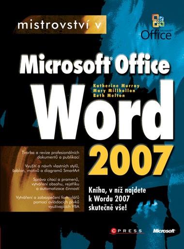 Mistrovství v Microsoft Office Word 2007 | Katherine Murray, Mary Millhollon, Beth Melton