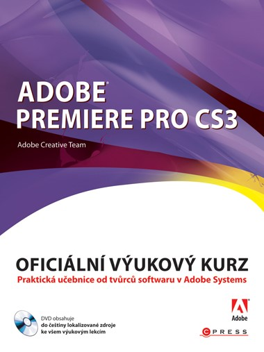 Adobe Premiere Pro CS3 | Adobe Creative Team