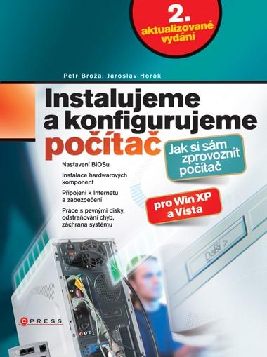 Instalujeme a konfigurujeme počítač | Jaroslav Horák, Petr Broža