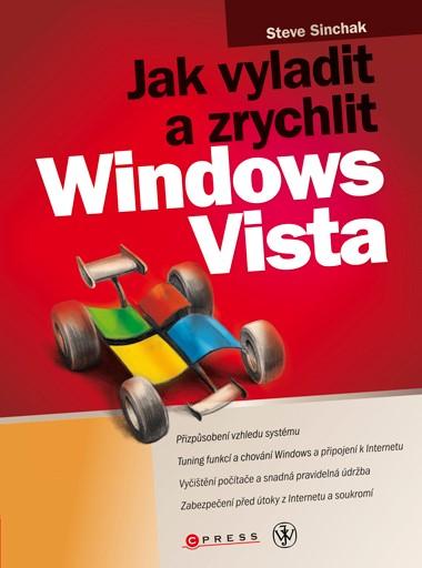 Jak vyladit a zrychlit Windows Vista | Steve Sinchak