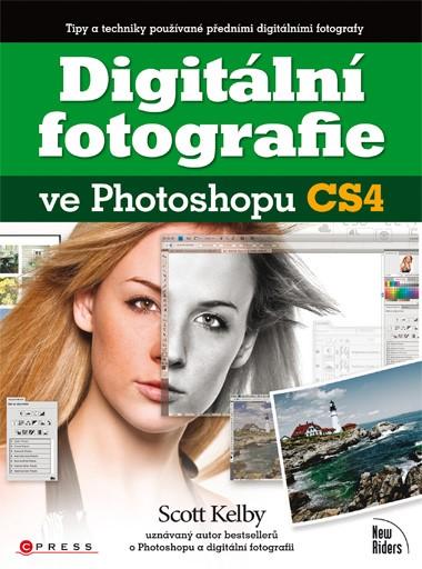 Digitální fotografie ve Photoshopu CS4 | Scott Kelby