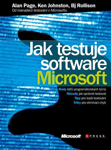 Jak testuje software Microsoft | Alan Page, Bj Rollison, Ken Johnston