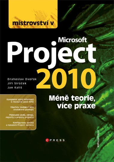 Mistrovství v Microsoft Project 2010 | Jiří Sirůček, Jan Kališ, Drahoslav Dvořák