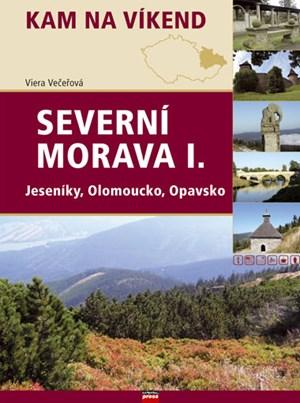 Severní Morava I. Jeseníky, Olomoucko, Opavsko