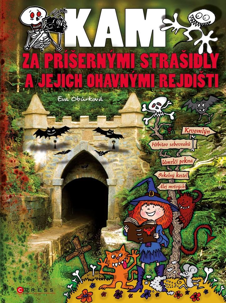 Kam za příšernými strašidly a jejich ohavnými rejdišti | Eva Obůrková