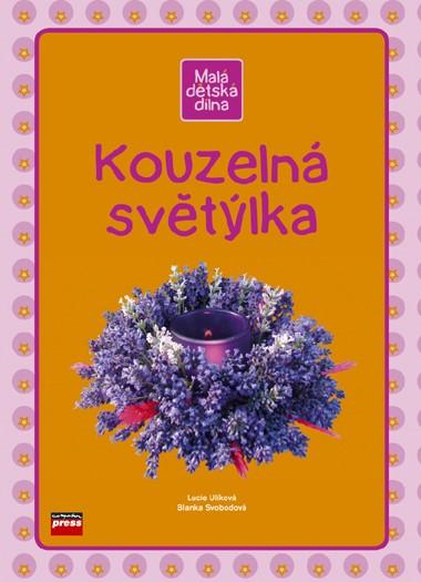 Kouzelná světýlka | Blanka Svobodová, Lucie Ulíková