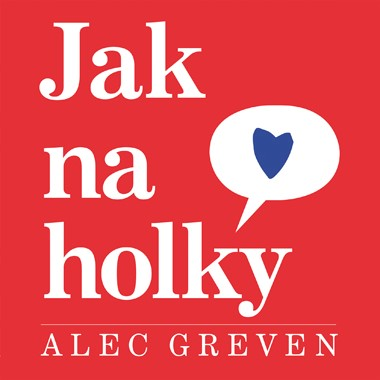 Jak na holky | Alec Grevan