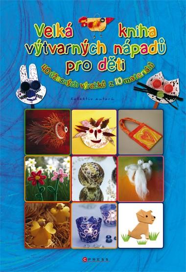 Velká kniha výtvarných nápadů pro děti