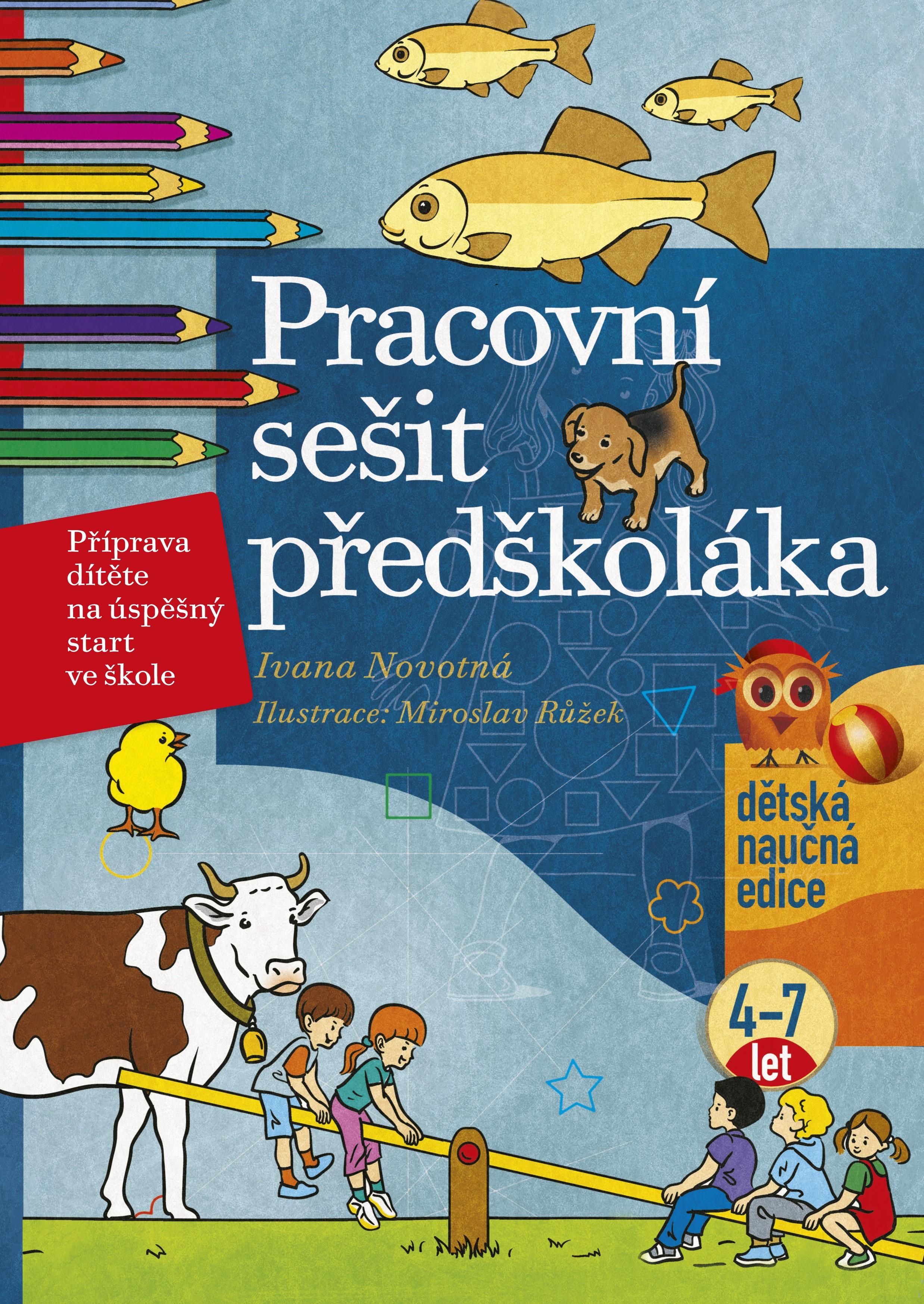 Pracovní sešit předškoláka | Ivana Novotná