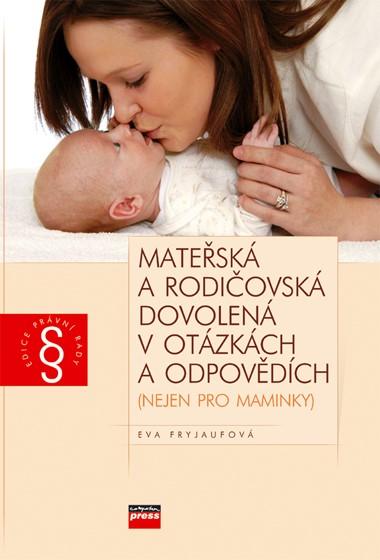 Mateřská a rodičovská dovolená v otázkách a odpovědích | Eva Fryjaufová