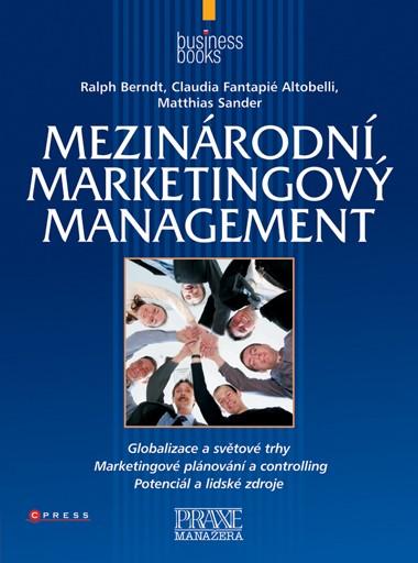 Mezinárodní marketingový management | Ralph Berndt, Claudia Fantapié Altobelli, Matthias Sander