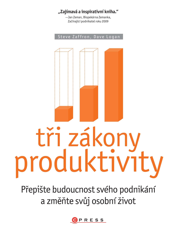 Tři zákony produktivity | Dave Logan, Steve Zaffron