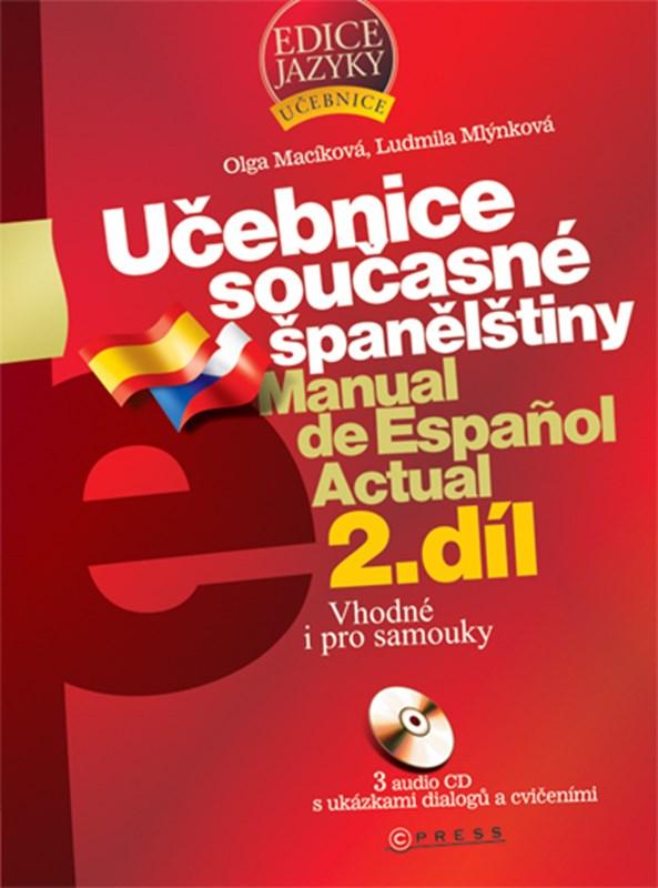 Učebnice současné španělštiny 2. díl + 3 audio CD | Ludmila Mlýnková, Olga Macíková