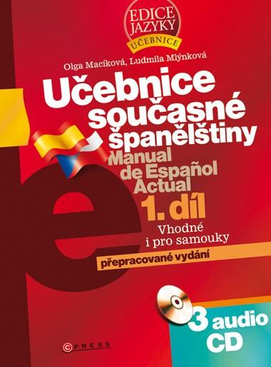 Učebnice současné španělštiny 1. díl + 3 audio CD | Olga Macíková, Ludmila Mlýnková