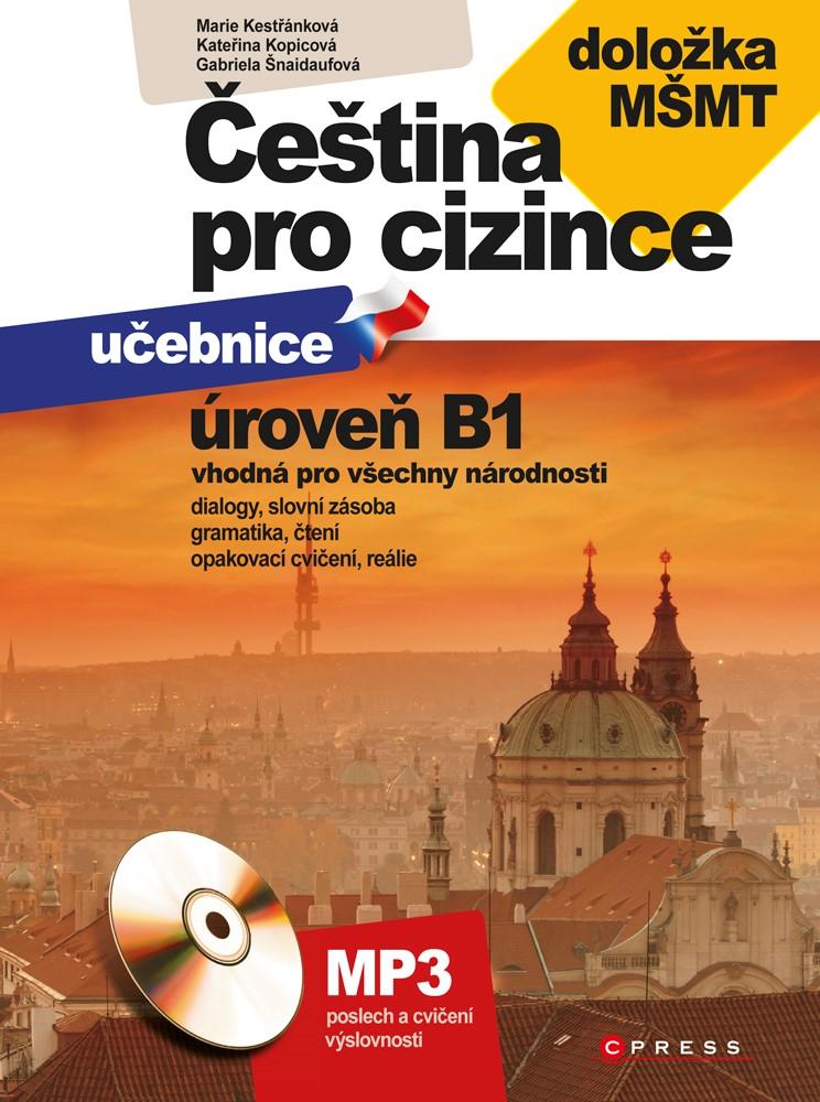 Čeština pro cizince B1 | Marie Boccou Kestřánková, Kateřina Kopicová, Gabriela Šnaidaufová