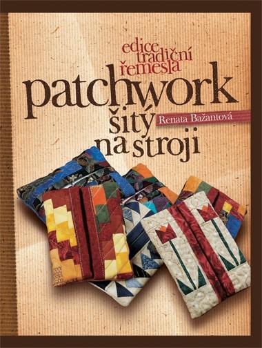 Patchwork šitý na stroji | Renata Bažantová