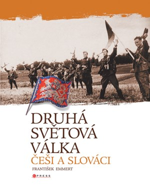 Druhá světová válka: Češi a Slováci