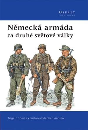 Německá armáda za druhé světové války   Nigel Thomas
