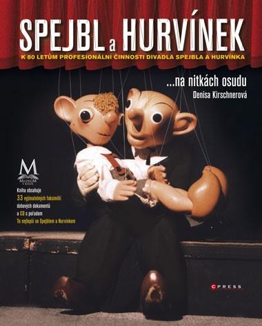 Spejbl a Hurvínek ... na nitkách osudu | Kirschnerová Denisa