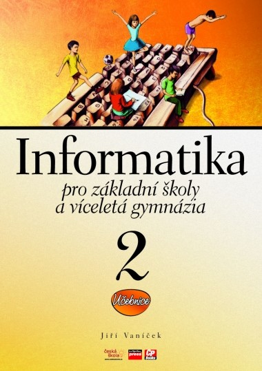 INFORMATIKA PRO ZŠ 2.DÍL