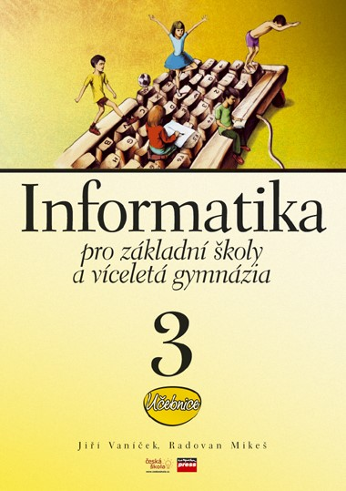 INFORMATIKA PRO ZŠ 3.DÍL