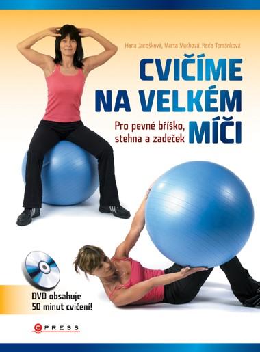 Cvičíme na velkém míči | Marta Muchová, Karla Tománková, Hana Janošková