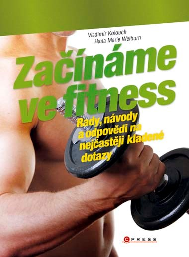 Začínáme ve fitness | Hana Marie Welburn, Vladimír Kolouch