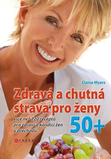 Zdravá a chutná strava pro ženy 50+ | Elaine Myers