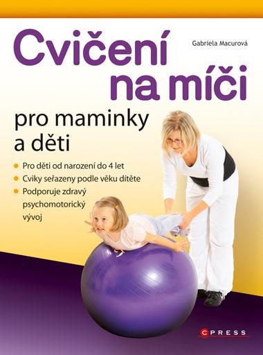 Cvičení na míči pro maminky a děti | Gabriela Macurová