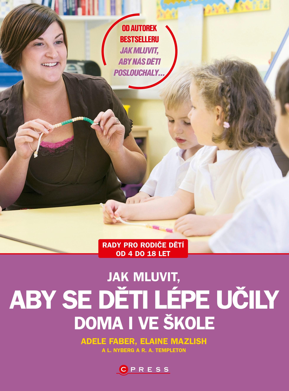 Jak mluvit, aby se děti lépe učily - doma i ve škole | Adele Faber, Elaine Mazlish