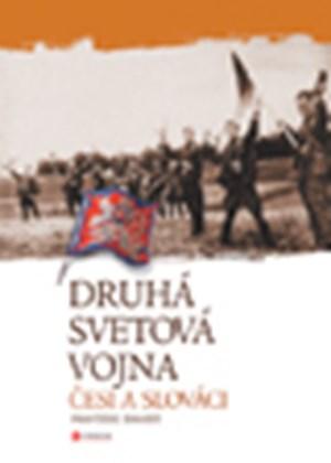 Druhá svetová vojna: Česi a Slováci
