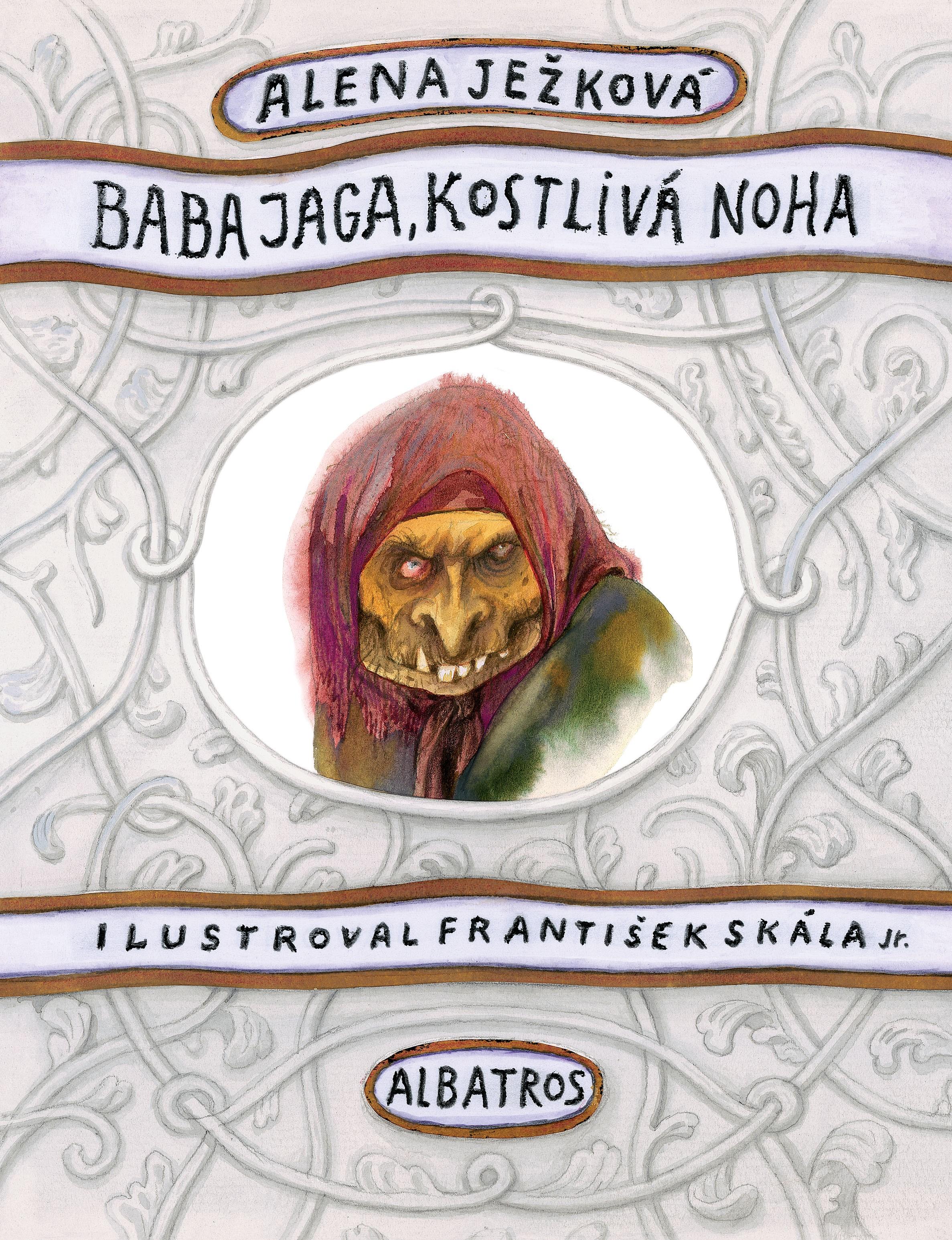 Baba Jaga, kostlivá noha   Alena Ježková, František Skála ml.