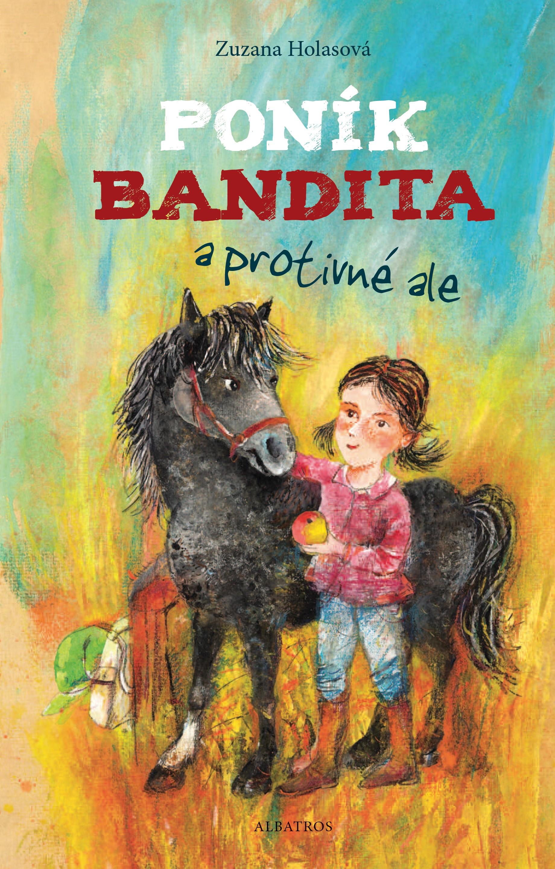 Poník Bandita | Denisa Wagnerová, Zuzana Holasová
