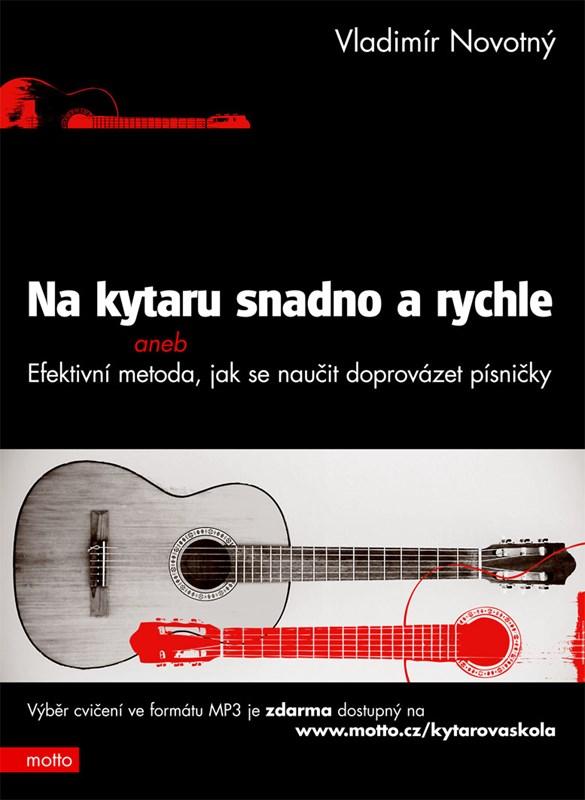 Na kytaru snadno a rychle aneb efektivní metoda,jak se naučit doprovázet písničk