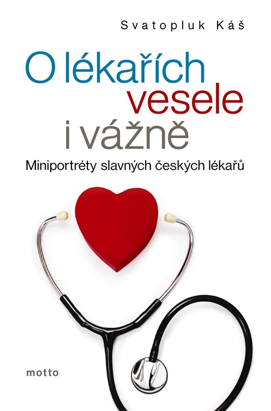 O lékařích vesele i vážně Miniportréty známých českých lékařů