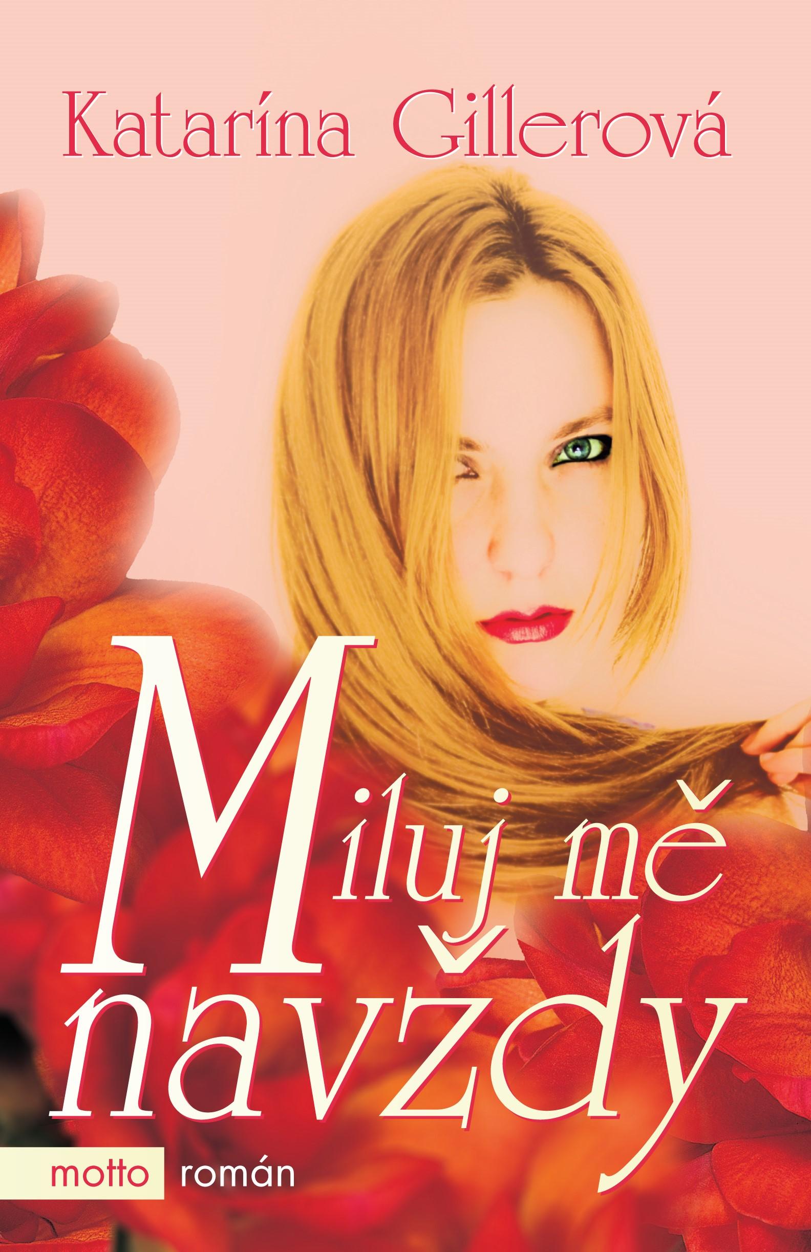 Miluj mě navždy | Katarína Gillerová