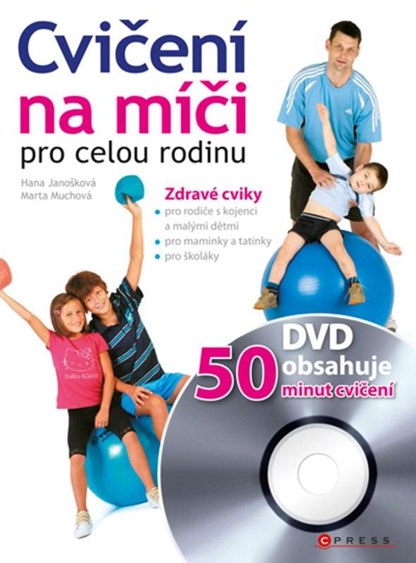 Cvičení na míči pro celou rodinu + DVD | Marta Muchová, Hana Janošková